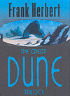 The Great Dune Trilogy (Dune + Dune Messiah + Children of Dune in one book)
