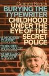 Burying the Typewriter: Childhood Under the Eye of the Secret Police