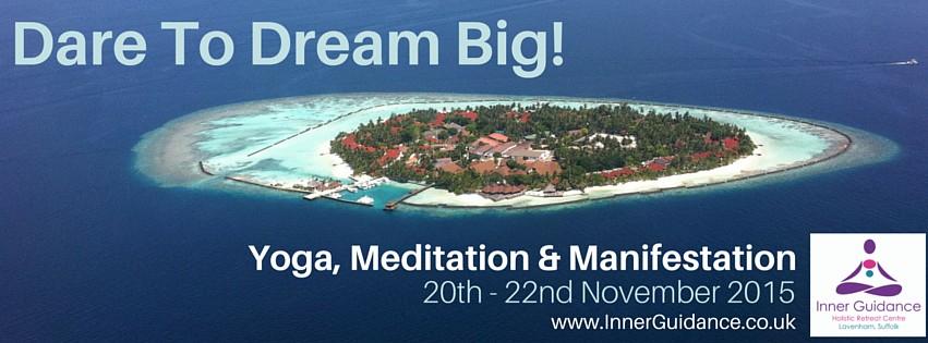 Yoga, Meditation & Manifestation Retreat