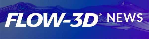 FLOW-3D News