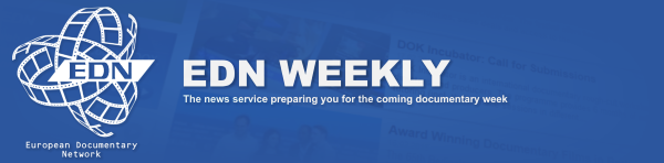 EDN WEEKLY - The news service preparing you for the coming documentary week