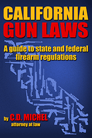 AVAILABLE NOW! California Gun Laws - A guide to state and federal firearms regulations