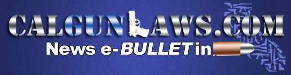 CalGunLaws News eBULLETin