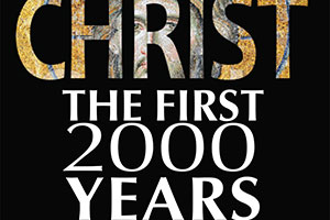 Christ: The First 2000 Years