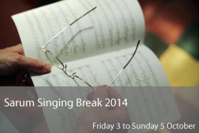 Sarum Singing Break 2014