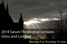 2014 Sarum Theological Lectures: Glory and Longing