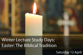 Winter Lecture Study Days: Easter: The Biblical Tradition