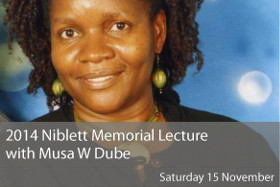 2014 Niblett Memorial Lecture with Musa W Dube