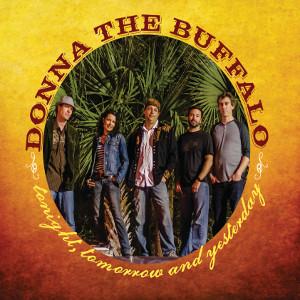 Donna The Buffalo - Tonight, Tomorrow, and Yesterday