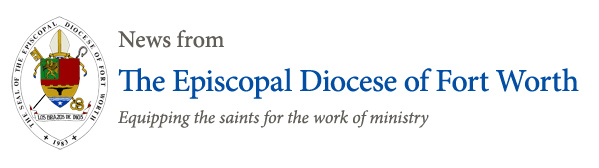 News from The Episcopal Diocese of Fort Worth