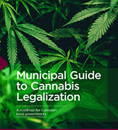 Municipal Guide to Cannabis Legalization