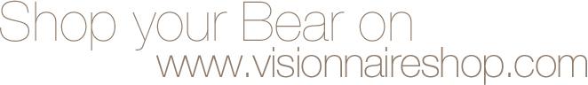 Shop your bear on www.visionnaireshop.com
