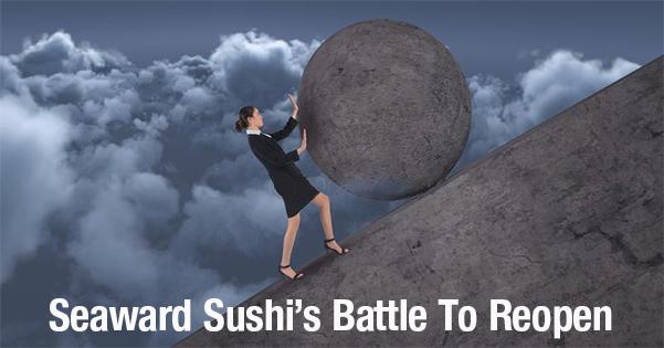 Seaward Sushi's Battle To Reopen