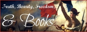 Truth, Beauty, Freedom, & Books