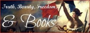 Truth, Beauty, Freedom, & Books