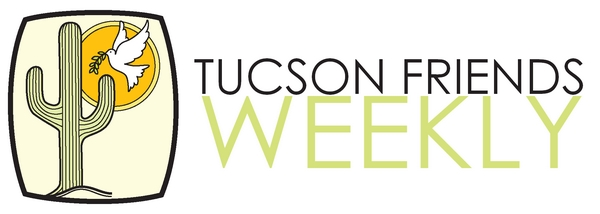 Tucson Friends Weekly