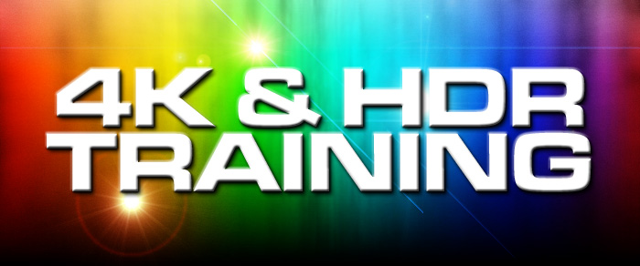 4K & HDR Training
