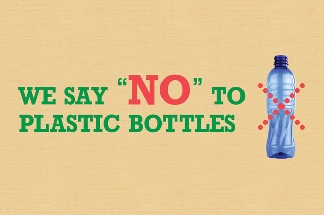 We say NO to Plastic Bottles