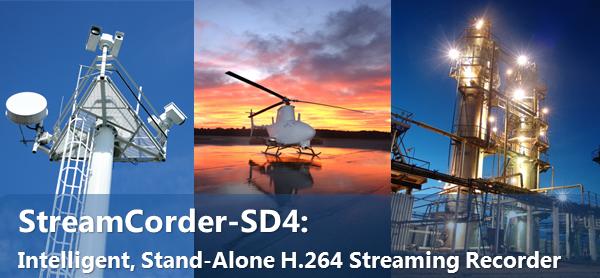 StreamCorder-SD4: Intelligent, Stand-Alone H.264 Streaming Recorder