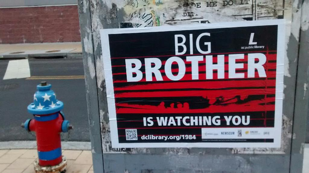 Big Brother is watching you poster in the wild