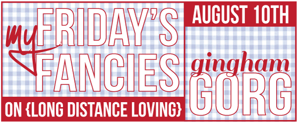 august 10th - gingham gorg