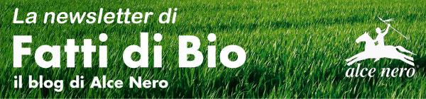 la newsletter di Fatti di Bio - Il blog di Alce Nero