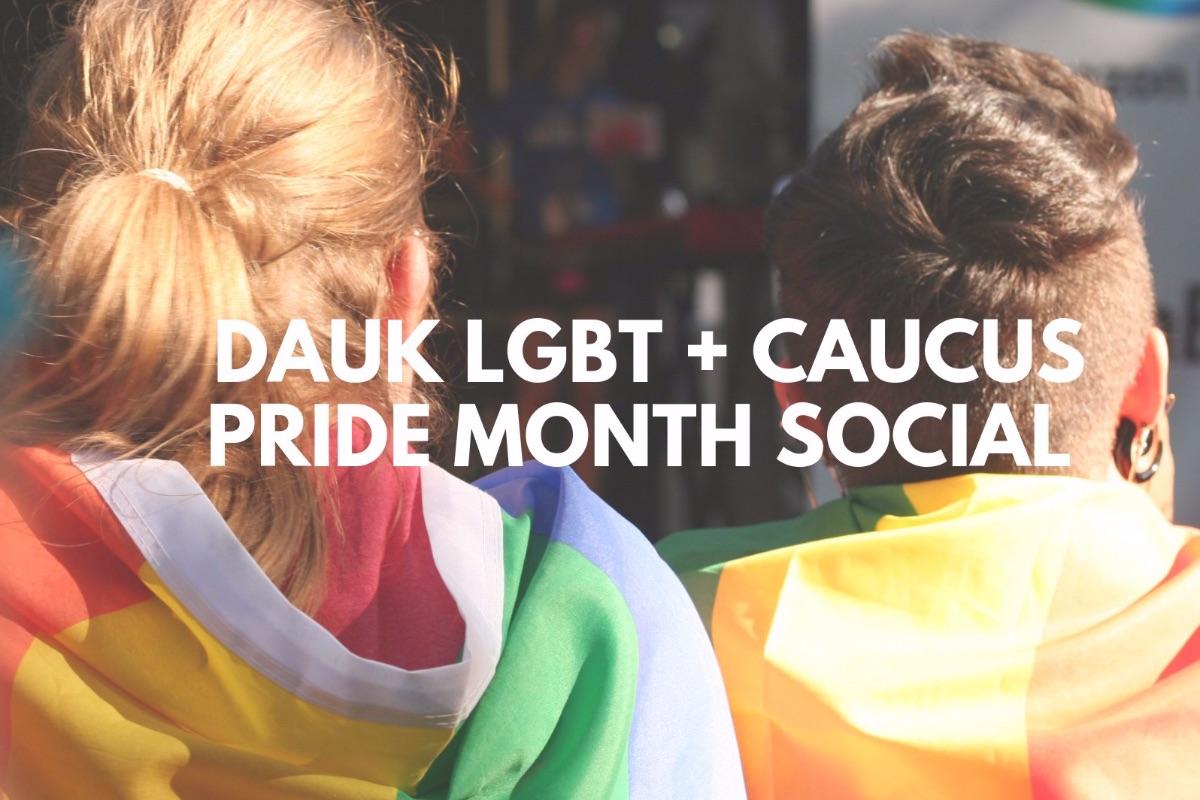 DAUK LGBT+ Caucus Pride Month Social