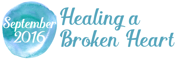 Healing a Broken Heart (September 2016)
