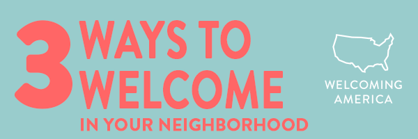 3 Ways to Welcome in Your Neighborhood