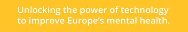 Title 'Unlocking the power of technology to improve Europe's Mental Health.'