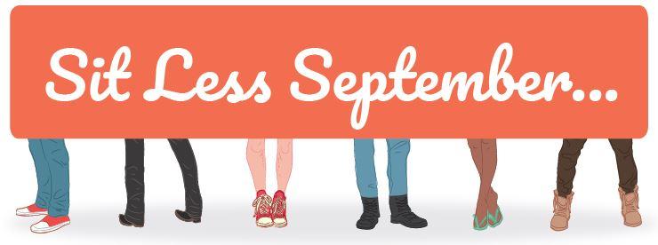 Sit Less September.