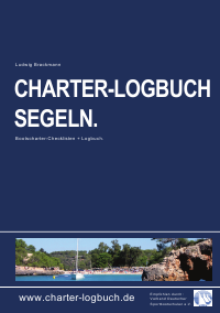 Charter-Logbuch Segeln. Mit Bootscharter-Checklisten.