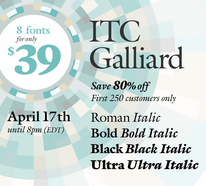 Fonts.com Flash Sale - The Complete ITC Galliard Family for Only $39