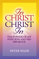 """Book """"In Christ, Christ In"""" Peter Wade"""