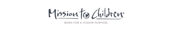 Mission to Children - Born for a higher purpose.