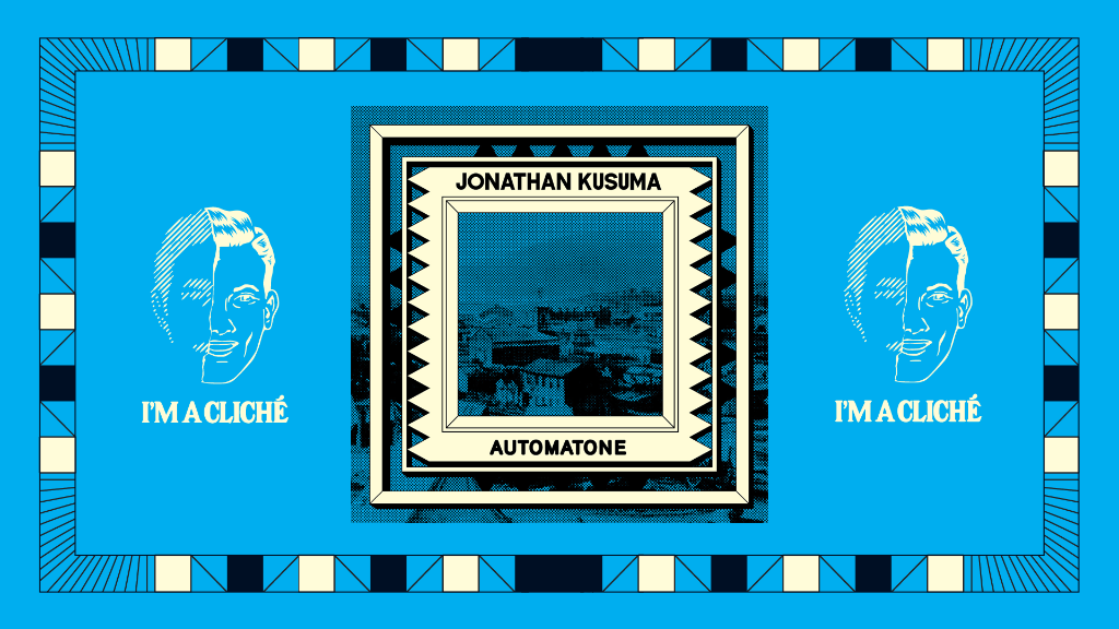 Private link to Jonathan Kusuma's AUTOMATONE ep