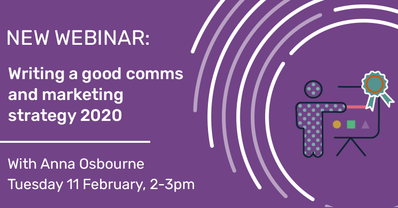 NEW WEBINAR: Writing a good comms and marketing strategy 2020