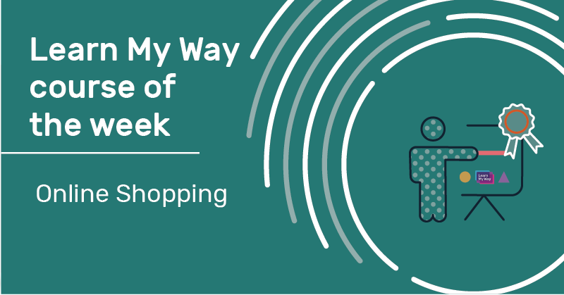 Learn My Way course of the week. Online shopping