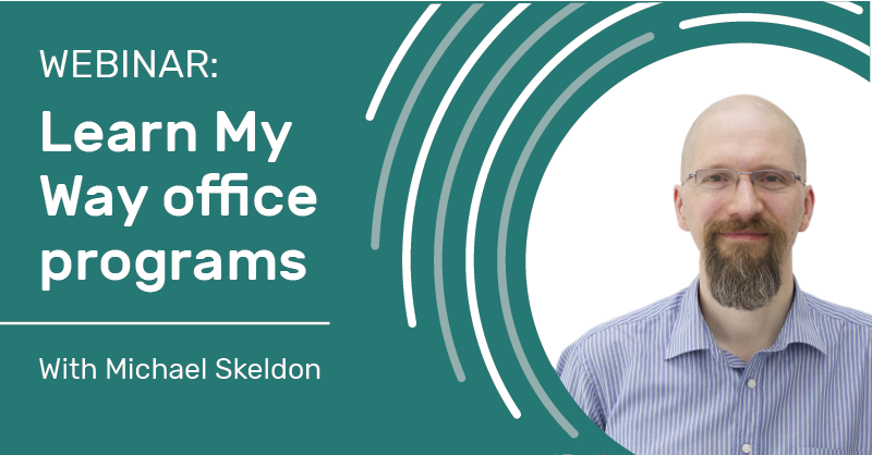 Webinar: Learn My Way office programs with Michael Skeldon