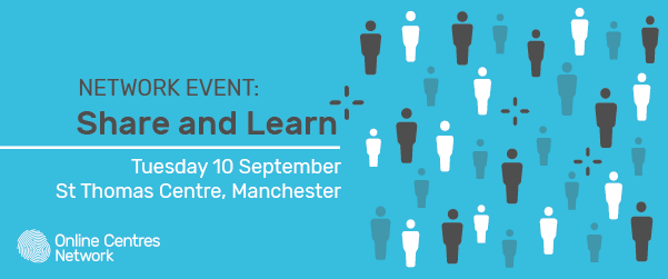 Network event: Share and Learn. Tuesday 10 September, St Thomas Centre, Manchester