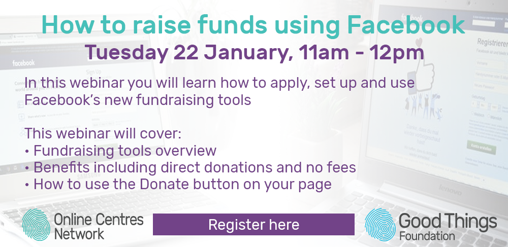 How to raise funds using Facebook. Tuesday 22 January, 11am - 12pm. In this webinar you will learn how to apply, set up and use Facebook's new fundraising tools. This webinar will cover: Funding tools overview, benefits including direct donations and no fees, how to use the donate button on your page. Register here.