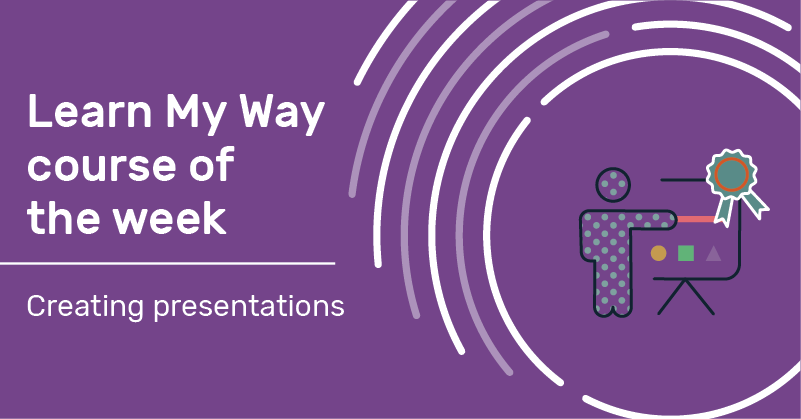 Learn My Way course of the week: Creating presentations