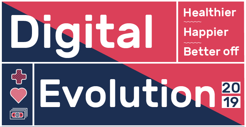 Digital Evolution: Healthier, Happier, Better Off 2019