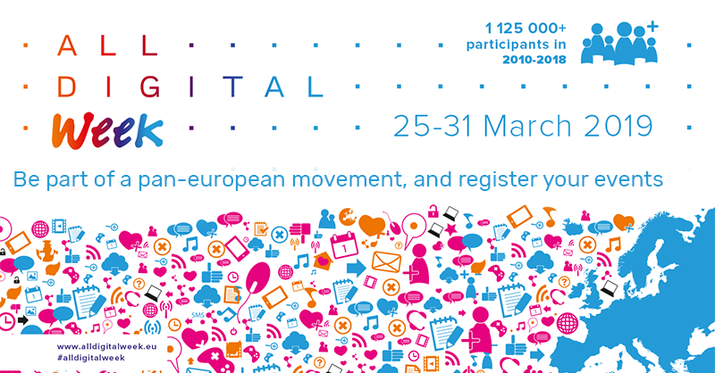 All digital week - be part of a pan-european movement, and register your events. 25 - 31 march 2019