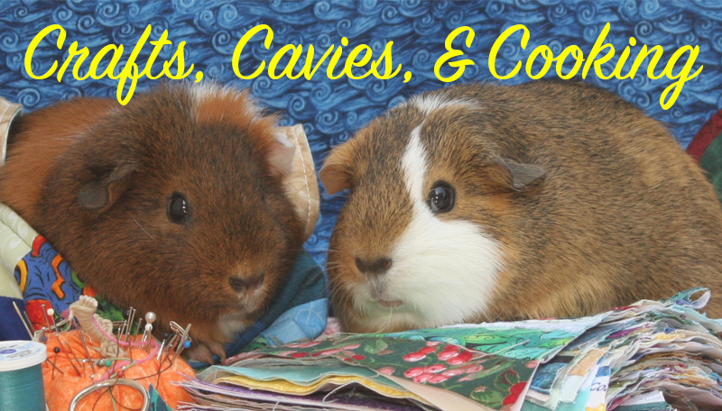 Crafts, Cavies, and Cooking - blog