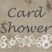 Card Shower