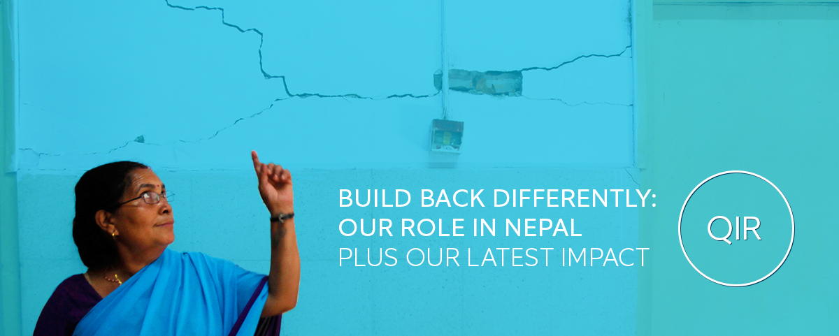 Build Back Differently: Our Role in Nepal; Plus see our latest impact.