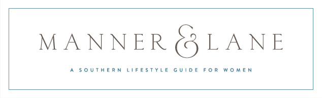 Manner & Lane: A Southern Lifestyle Guide for Women