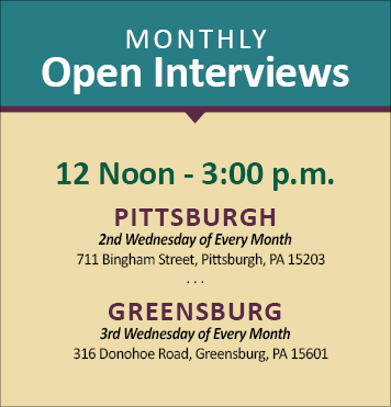 Information on Monthly Open Interviews that are 12 - 3 p.m in Pittsburgh on the 2nd Wednesday and the 3rd Wednesday in Greensburg.