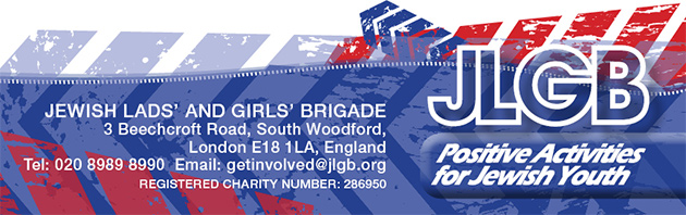 JEWISH LADS' AND GIRLS' BRIGADE 3Beechcroft Road, South Woodford, London E18 1LA, England | Tel:020 8989 8990 |  Email:getinvolved@jlgb.org | REGISTERED CHARITY NUMBER:286950 | JLGB Positive Activities for Jewish Youth